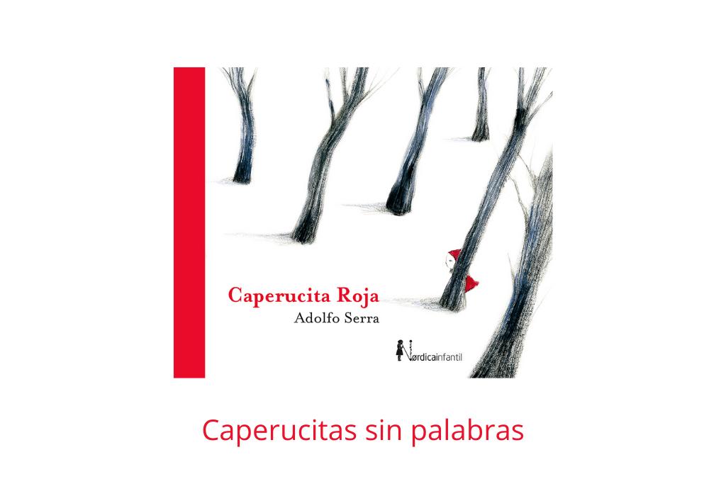 Caperucita sin palabras - Selección de Caperucitas Rojas - Telar de Libros