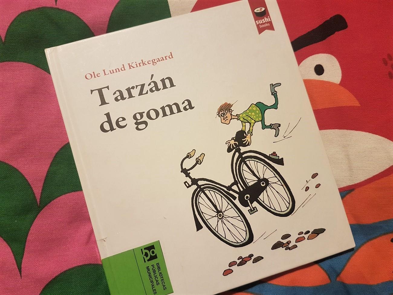 Tarzán de goma - Ole Lund Kirkegaard - reseñas de libros para niños - Telar de Libros